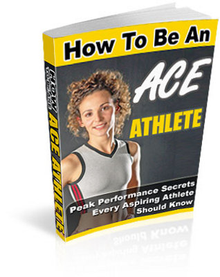Product picture How to Be an Ace Athlete ebooks