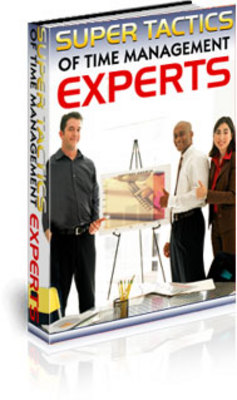Product picture Super Tactics of Time Management Experts ebooks